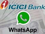 Icici Bank Enables Nris Send Money Via Whatsapp E Mail