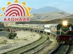 Aadhaar May Become Mandatory Book Rail Tickets