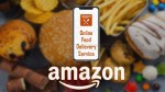 Amazon Food Delivery Amazon Is Planning To Jump In Indian Food Delivery Space