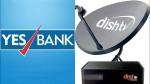 Yes Bank Acquires 24 In Dish Tv By Invoking Share Pledges