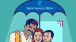 Top Things To Know About Saral Jeevan Bima