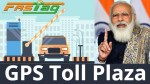 Modi Govt Plans To Remove Physical Toll Booths Launches Gps Collection Within 1 Year