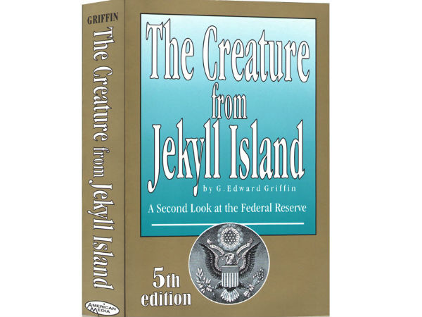 "5.""The Creature from Jekyll Island"" By Edward Griffin"