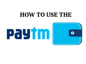 How Should Anyone Use Paytm Wallet