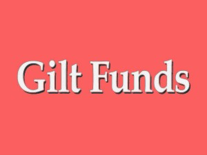 What Are Gilt Funds
