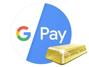 Google Pay Lauchs Gold Buying And Selling
